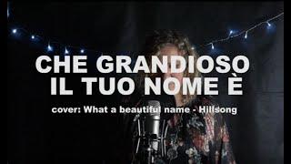 Danila Properzi - Che grandioso il tuo nome è (cover Hillsong)