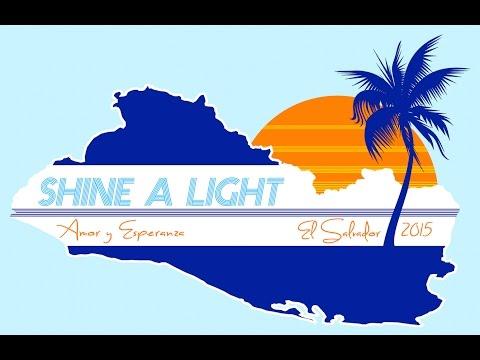 """""""Shine a Light"""" - El Salvador - Oct 2015"""