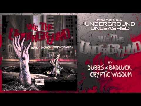 Dubbs, Badluck & Cryptic Wisdom - We The Undergrou