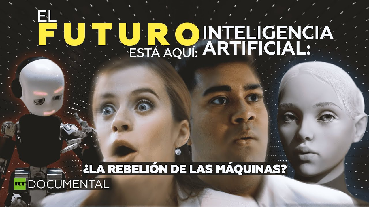 El futuro está aquí. Inteligencia artificial: ¿la rebelión de las máquinas? - Documental de RT