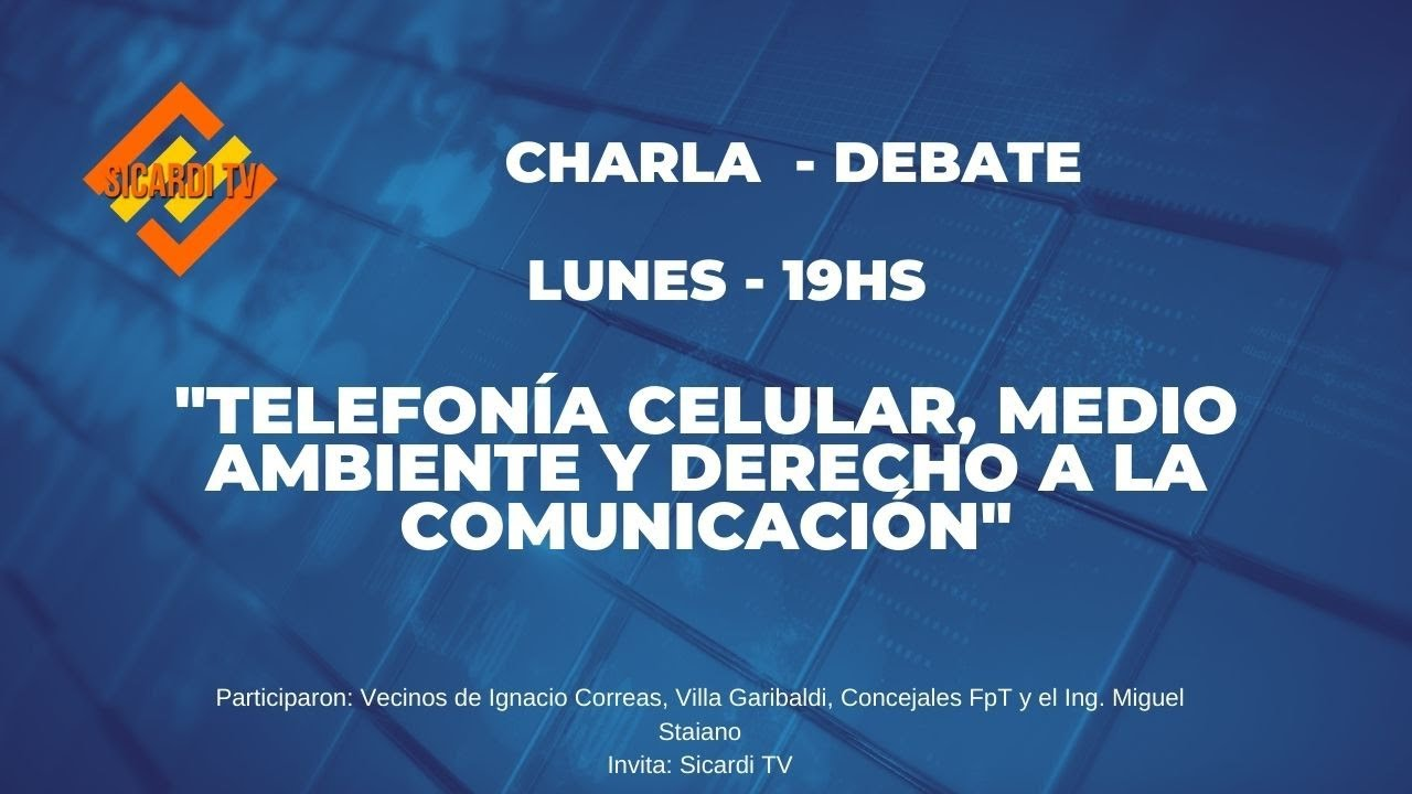"""Charla-Debate: """"Telefonía Celular, Medio Ambiente y Derecho a la Comunicación"""""""