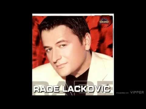 Rade Lackovic - U nedra mi sipaj vina - (Audio 2003)