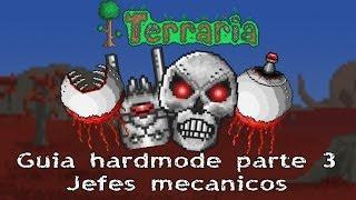 Guía Hardmode - Parte 3: Jefes mecánicos - Terraria 1.2.3
