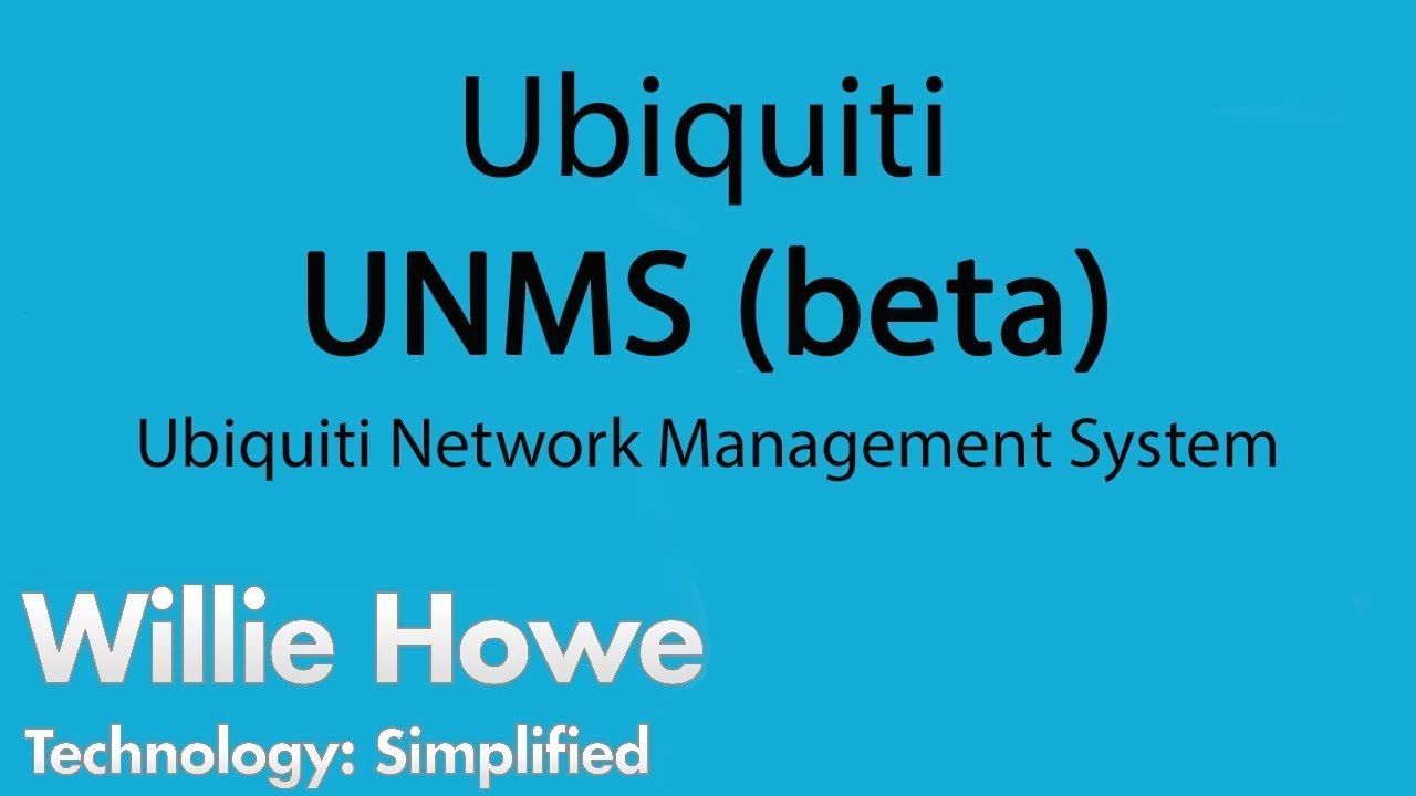 Ubiquiti Network Management System (UNMS Beta) by Willie Howe