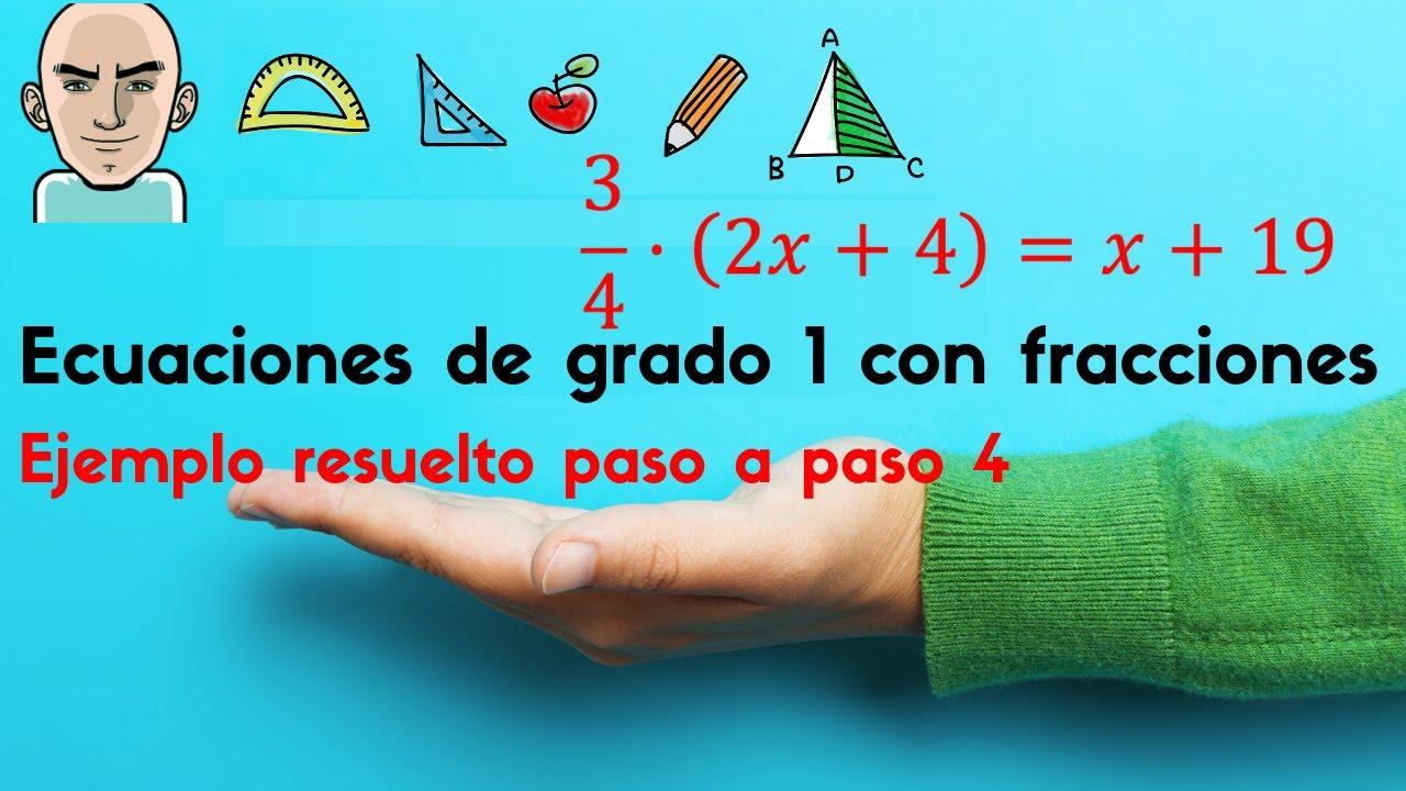 Ecuaciones de grado 1 con fracciones 4 ejercicio for Ecuaciones de cuarto grado