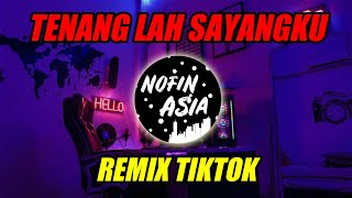 Download DJ tenanglah sayangku NOFIN ASIA 2019 TERBARU Mp3