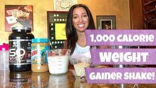 1,000 CALORIE WEIGHT GAINER SHAKE!