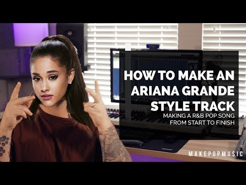 How To Produce An Ariana Grande Style Track (Thank U Next, 7 Rings) | Make Pop Music