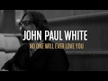 John Paul White - No One Will Ever Love You