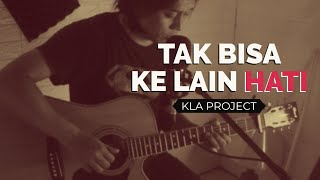 Lagu Hit Indonesia - Tak Bisa Ke Lain Hati - KLA Project [Cover by Dekatta]