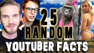 25 RANDOM YOUTUBER FACTS - PART 3