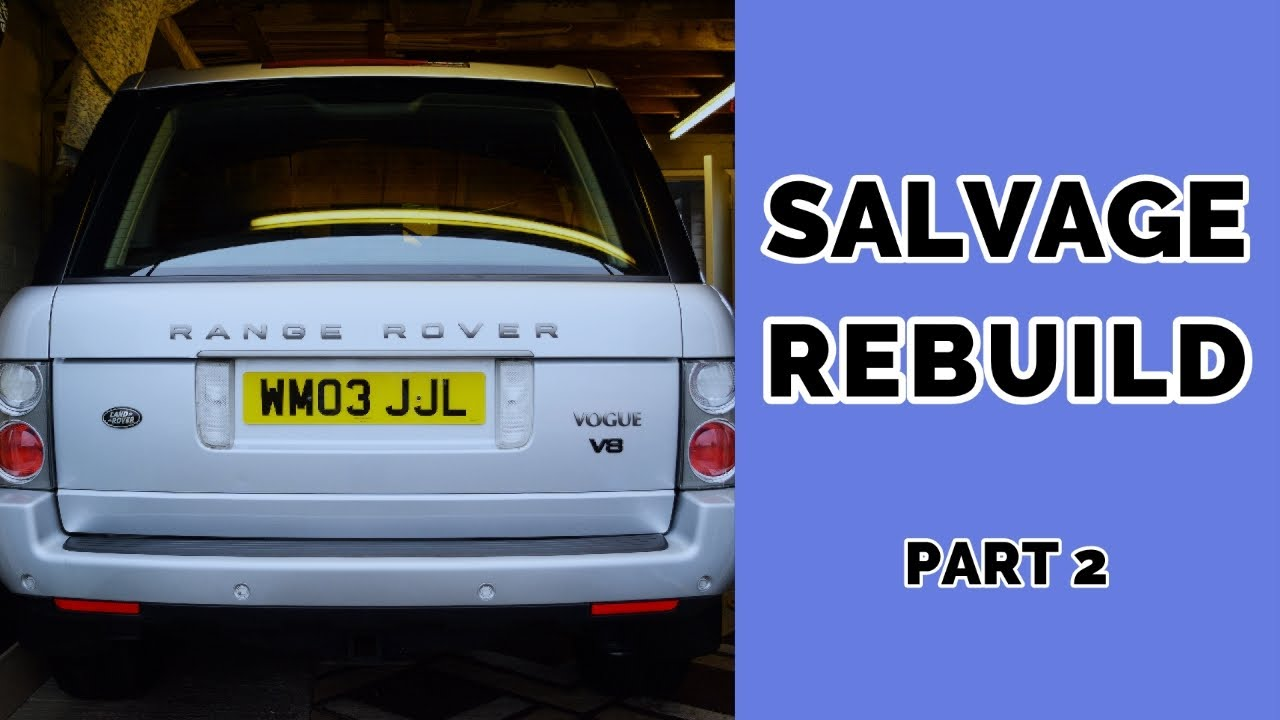Salvage Rebuild of Our 2003 Range Rover Vogue | Part 2