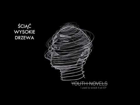 Youth Novels - Ściąć Wysokie Drzewa