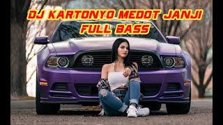 Kartonyono Medot Janji Dj Remix 🎧   Bass nya nendang 🔥