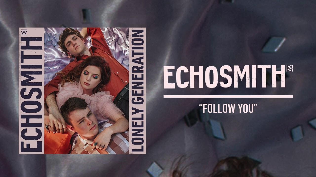 Arti Lirik dan Terjemahan Echosmith - Follow You