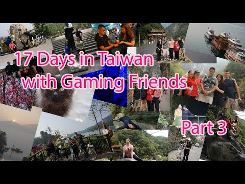 17 Days in Taiwan with WoW Gaming Friends Part 3 (與魔獸網友台灣之旅第三集)
