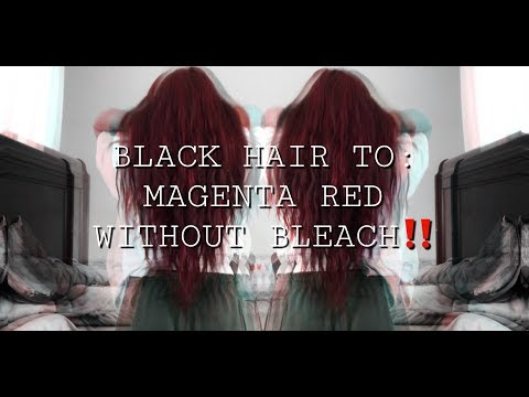 Black hair to red/magenta without bleach!