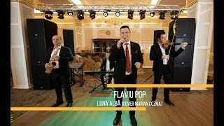 FLAVIU POP - Luna alba [ Cover Marian Cozma ] 2019