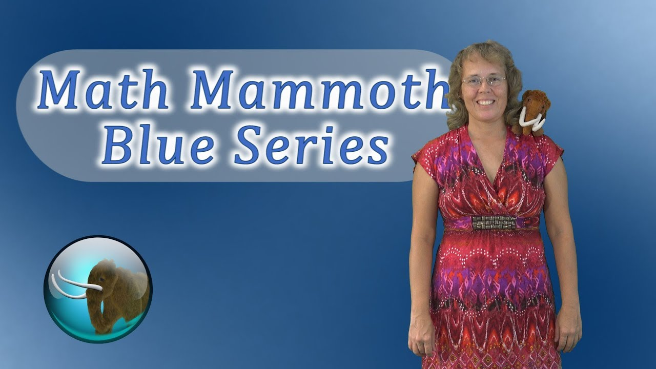 Math Mammoth Blue Series - worktexts by topics: addition
