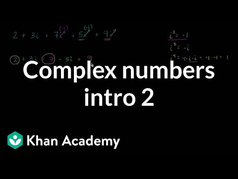 Introduction to complex numbers | Imaginary and complex numbers | Algebra II | Khan Academy