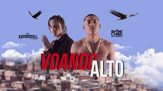 MC POZE - TO VOANDO ALTO  [ DJ GABRIEL DO BOREL ] OFICIAL