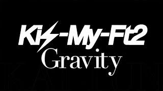 Kis-My-Ft2「Gravity」 日本テレビ系ドラマ「MARS~ただ、君を愛してる...