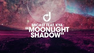 Download Micast feat. Kya – Moonlight Shadow Mp3 and Videos
