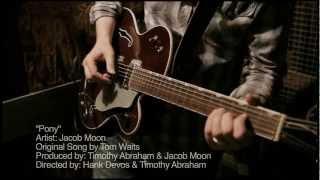 Jacob Moon covers Tom Waits' 'Pony'
