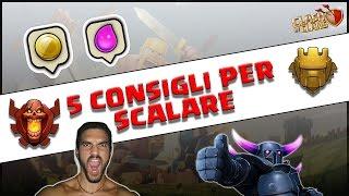Clash Of Clans || 5 CONSIGLI PER SCALARE