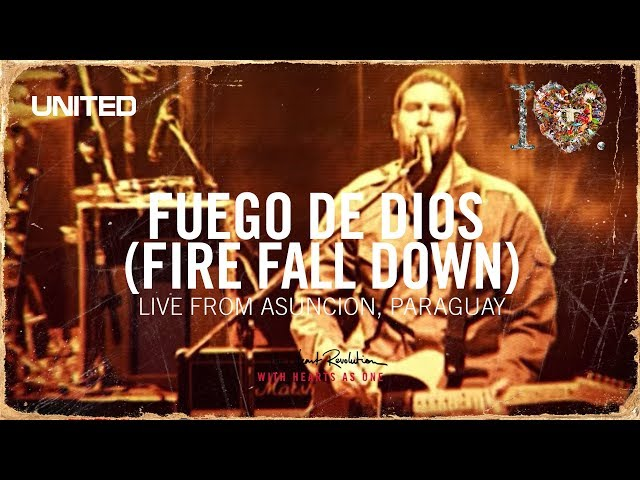 Fuego De Dios (Fire Fall Down) - iHeart Revolution - Hillsong UNITED