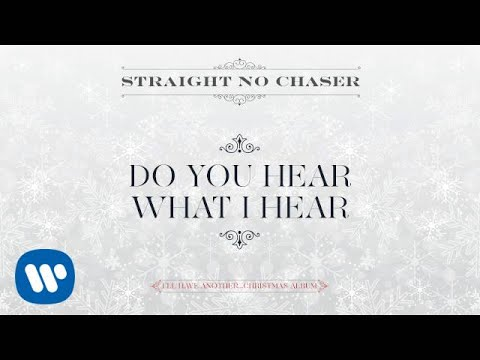 Download Straight No Chaser - Do You Hear What I Hear [Official Audio]