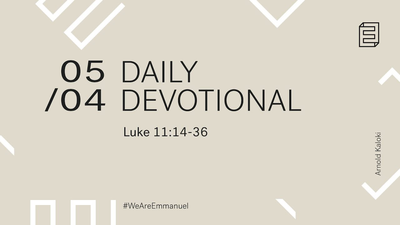Daily Devotion with Arnold Kaloki // Luke 11:14-36 Cover Image