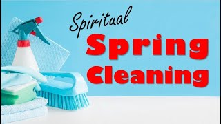 Spring Cleaning - Things that Hinder 4.25.21