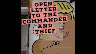 Open letter to the commander and thief
