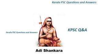 Adi Shankara all about us Kerala PSC Questions and Answers