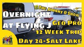 Ep. #618 Our 12 Week Adventure | Day 24: Flying J Travel Center - Salt Lake City, UT
