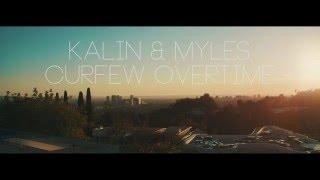 Kalin & Myles - Curfew Overtime