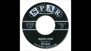 Foolish Lover  - Jim Tig & The Rounders     1963 SPAR 779