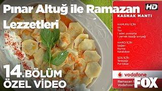 Kasnak Mantı... Pınar Altuğ ile Ramazan Lezzetleri 14.Bölüm