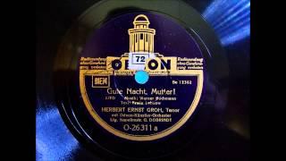 Herbert Ernst Groh - Gute Nacht Mutter - März 1939