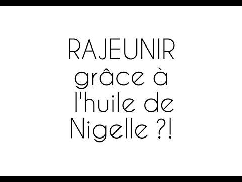 RAJEUNIR grâce à l'huile de Nigelle ?!