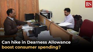 Can hike in Dearness Allowance boost consumer spending?