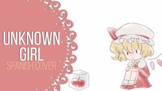 【Touhou】Unknown Girl 【Spanish Cover】❀ 歌ってみた