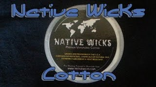 Living with.. Native Wicks Cotton