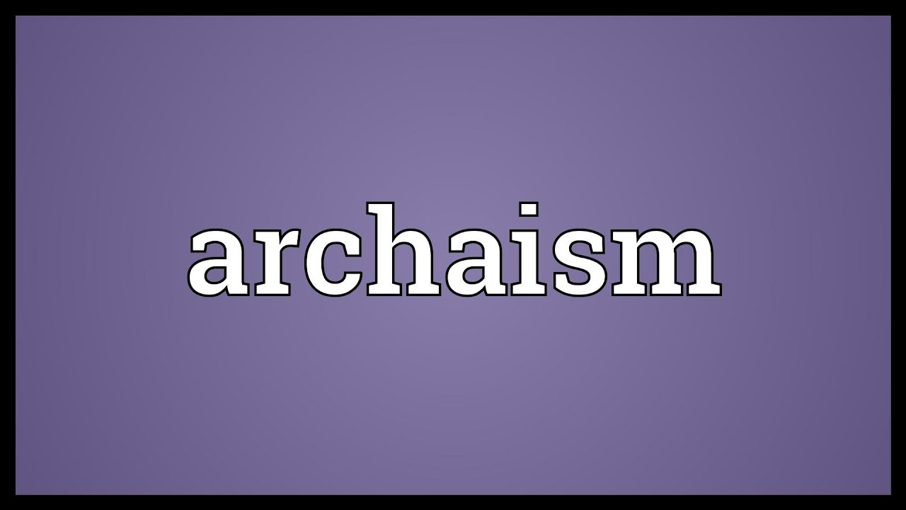 What is archaism 94