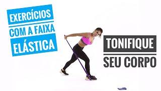 Exercícios com a Faixa Elástica - Elimine a Flacidez- Link com Informações na Descrição