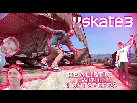 Skate 3 - Trying Realistic With Nightspeeds!