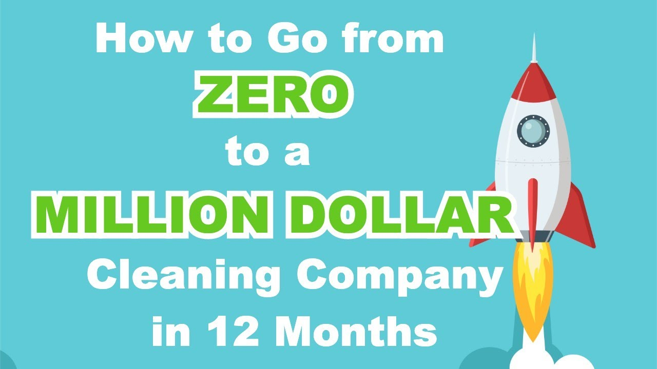 How to Go from ZERO to a MILLION DOLLAR Cleaning Company in 12 Months