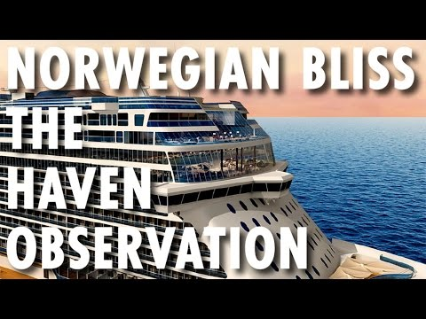 Norwegian Bliss Preview ~ Behind-the-Scenes: Haven and Observation Lounges ~ Norwegian Cruise Line