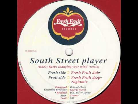 South Street Player - (Who?) Keeps Changing Your Mind (Fresh Fruit Deep)